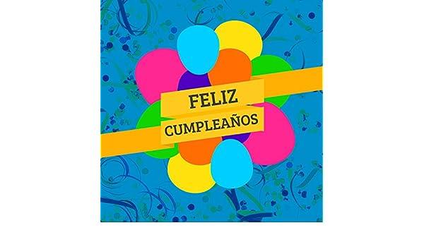 Feliz Cumpleaños by Maravillosos Niños on Amazon Music ...