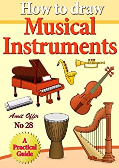 How to Draw Musical Instruments (how to draw comics and cartoon characters Book 28) by [offir, amit]