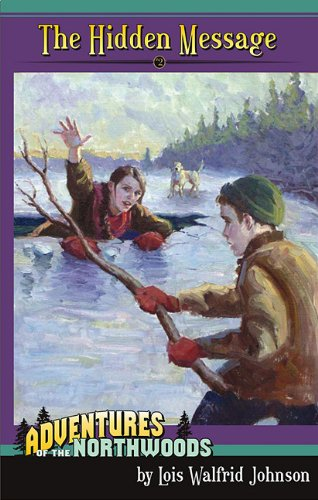 Hidden Message (The Hidden Message (Adventures of the Northwoods (Mott Media Paperback)))