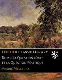 img - for Rome: La Question d'Art et la Question Politique (French Edition) book / textbook / text book