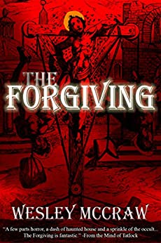 The Forgiving by [McCraw, Wesley]