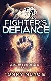 Fighter's Defiance (Carnathia's Underground Book 2)