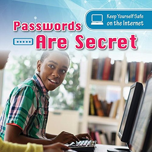 Passwords Are Secret (Keep Yourself Safe on the Internet)