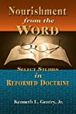 Nourishment from the Word, Kenneth L., Kenneth L Gentry, Jr., 097967364X