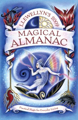 Llewellyn's 2009 Magical Almanac: Practical Magic for Everyday Living (Annuals - Magical Almanac)