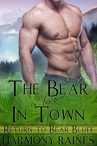 The Bear Is Back In Town: BBW Bear Shifter Paranormal Romance (Return To Bear Bluff Book 1) by [Raines, Harmony]
