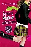 Gallagher Girls 5: Spione lieben gefährlich