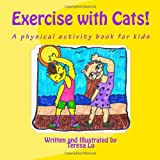 Exercise with Cats!, Teresa Lo, 149273344X