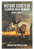 Histoire secrète de l'oligarchie anglo-américaine