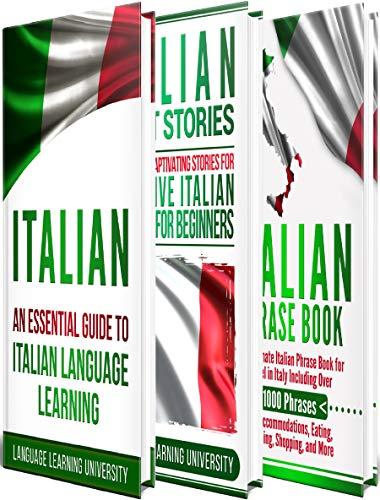 Italian Short - Italian: Learn Italian For Beginners Including Italian Grammar, Italian Short Stories and 1000+ Italian Phrases