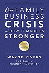 Our Family Business Crisis: and How It Made Us Stronger