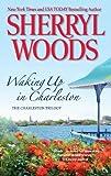 Waking up in Charleston, Sherryl Woods, 0778313263