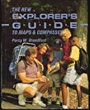 The New Explorer's Guide to Maps and Compasses, Percy W. Blandford, 0830639152