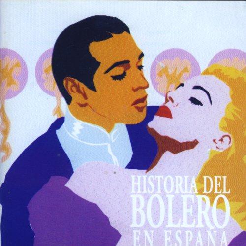 ... Historia Del Bolero En España