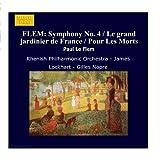 FLEM: Symphony No. 4 / Le grand jardinier de France / Pour Les Morts