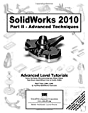 SolidWorks 2010 Part II - Advanced Techniques, Tran, Paul, 1585035785
