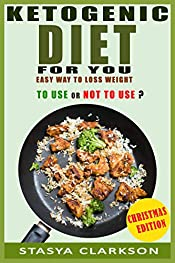 Ketogenic Diet for You: Easy Way to Loss Weight