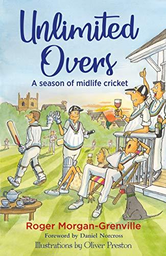 Unlimited Overs: A Season of Midlife Cricket por Roger Morgan-Grenville