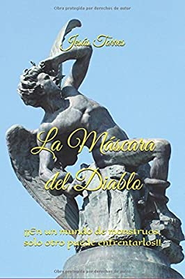La Máscara del Diablo: ¡¡En un mundo de monstruos, solo otro puede enfrentarlos!! (Spanish Edition)