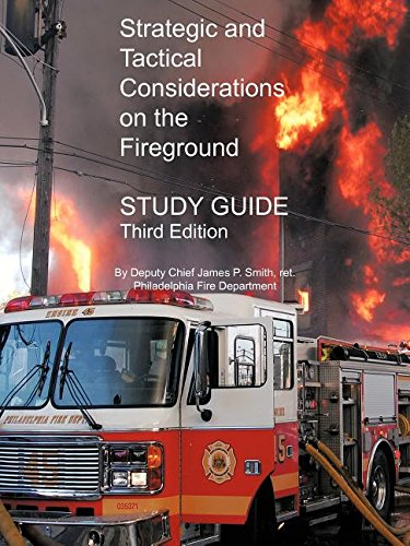 Strategic and Tactical Considerations on the Fireground Study Guide: Third Edition (Strategic And Tactical Considerations On The Fireground)