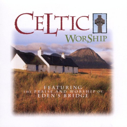 Celtic Worship (Celtic Worship Edens Bridge)
