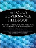 img - for The Policy Governance Fieldbook 1st edition by Oliver, Caroline, Conduff, Mike, Edsall, Susan, Gabanna, Car (1999) Paperback book / textbook / text book