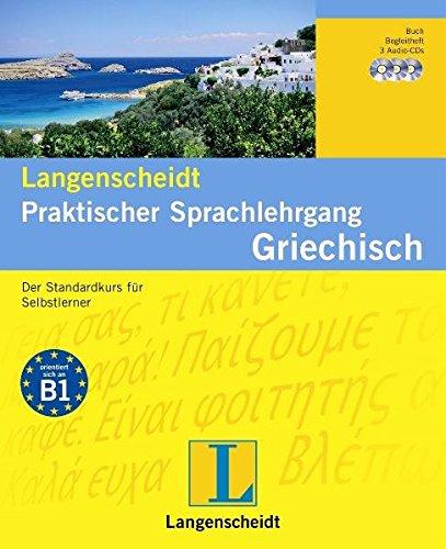 Langenscheidt Praktischer Sprachlehrgang Griechisch - Buch mit 3 Audio-CDs + Begleitheft: Der Standardkurs für Selbstlerner (Langenscheidt Praktische Sprachlehrgänge)