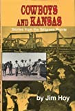 Cowboys and Kansas : Stories from the Tallgrass Prairie, Hoy, James F., 0806126884