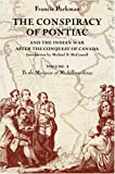 img - for The Conspiracy of Pontiac and the Indian War after the Conquest of Canada, Vol. 1: To the Massacre at Michillimackinac book / textbook / text book