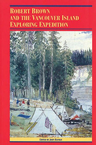 Robert Brown and the Vancouver Island Exploring Expedition (Recollections of the Pioneers of British Columbia) by Brand: Univ of British Columbia Pr