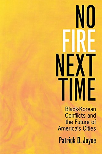 No Fire Next Time: Black-Korean Conflicts and the Future of America's Cities