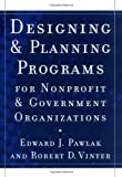 img - for Designing and Planning  Programs for Nonprofit and Government Organizations: 1st (First) Edition book / textbook / text book