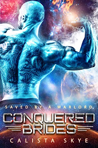Saved by an Alien Warlord (A Conquered Brides Science Fiction Romance)