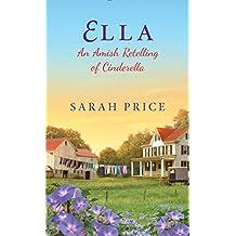 Ella: An Amish Retelling of Cinderella (An Amish Fairytale)