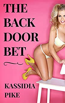 The Backdoor Bet by [Pike, Kassidia]