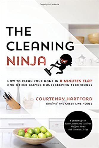 The Cleaning Ninja How To Clean Your Home In Minutes Flat And