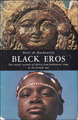 Black Eros: Sexual customs of Africa from prehistory to the present day