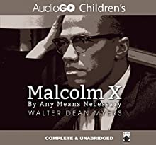 Malcolm X: By Any Means Necessary Audiobook by Walter Dean Myers Narrated by J. D. Jackson