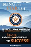 img - for Being the STARfish for Network Marketing: 6 Principles for Shattering the Network Marketing Stereotype and Serving Your Way to Success book / textbook / text book