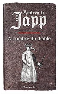 La Malédiction de Gabrielle 02 - A l'Ombre du diable par Andrea H. Japp
