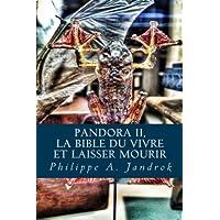 Pandora 2: La bible du vivre  ou  laisser mourir