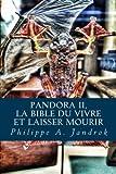 Pandora 2: La bible du vivre  ou  laisser mourir (Volume 2) (French Edition)