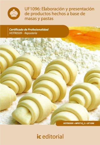 Descargar Libro Elaboración Y Presentación De Productos Hechos A Base De Masas Y Pastas. Hotr0509 Antonio Caro Sánchez-lafuente