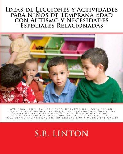 Free download Ideas de Lecciones y Actividades para Niños de Temprana Edad con Autismo y Necesidades Especiales Relacionadas Epub