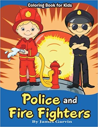 Police and Firefighters: Kids Coloring book: James Garvin ...