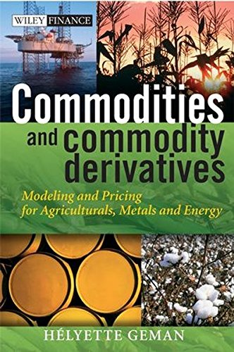 Commodities and Commodity Derivatives: Modelling and Pricing for Agriculturals, Metals and Energy by Wiley