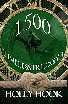1500 (Timeless Trilogy #3) by [Hook, Holly ]