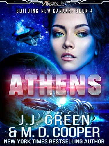 Athens - A Space Opera Colonization Adventure (Aeon 14: Building new Canaan Book 4)