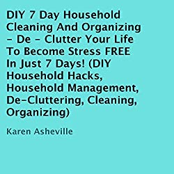 DIY 7 Day Household Cleaning And Organizing