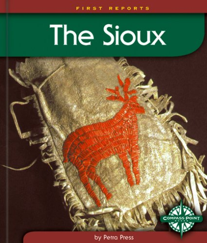 Read Online The Sioux (First Reports - Native Americans) PDF